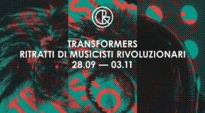 Trasformers. Ritratti di Musicisti Rivoluzionari