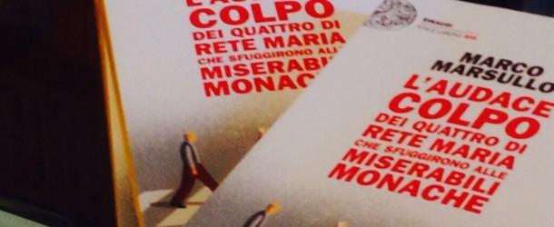 L'audace colpo dei quattro di Rete Maria che sfuggirono alle Miserabili Monache: stiamo parlando di un libro!