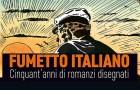 Fumetto italiano, cinquant'anni di romanzi disegnati