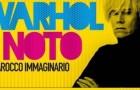 Warhol è Noto, in mostra le opere più famose dell'artista